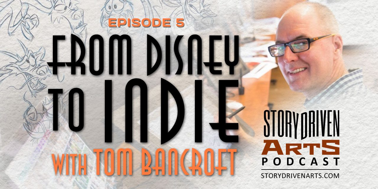 From Disney to Indie Animation with Tom Bancroft